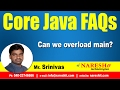 Can we overload main? | Core Java FAQs Videos | Mr.Srinivas