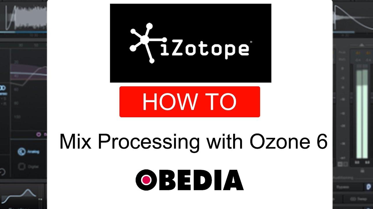 Mix processing with izotope ozone 6 youtube.