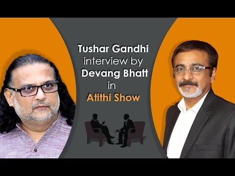Interview of Tushar Gandhi by Devang Bhatt | Great Grand Son of Mahatma Gandhi