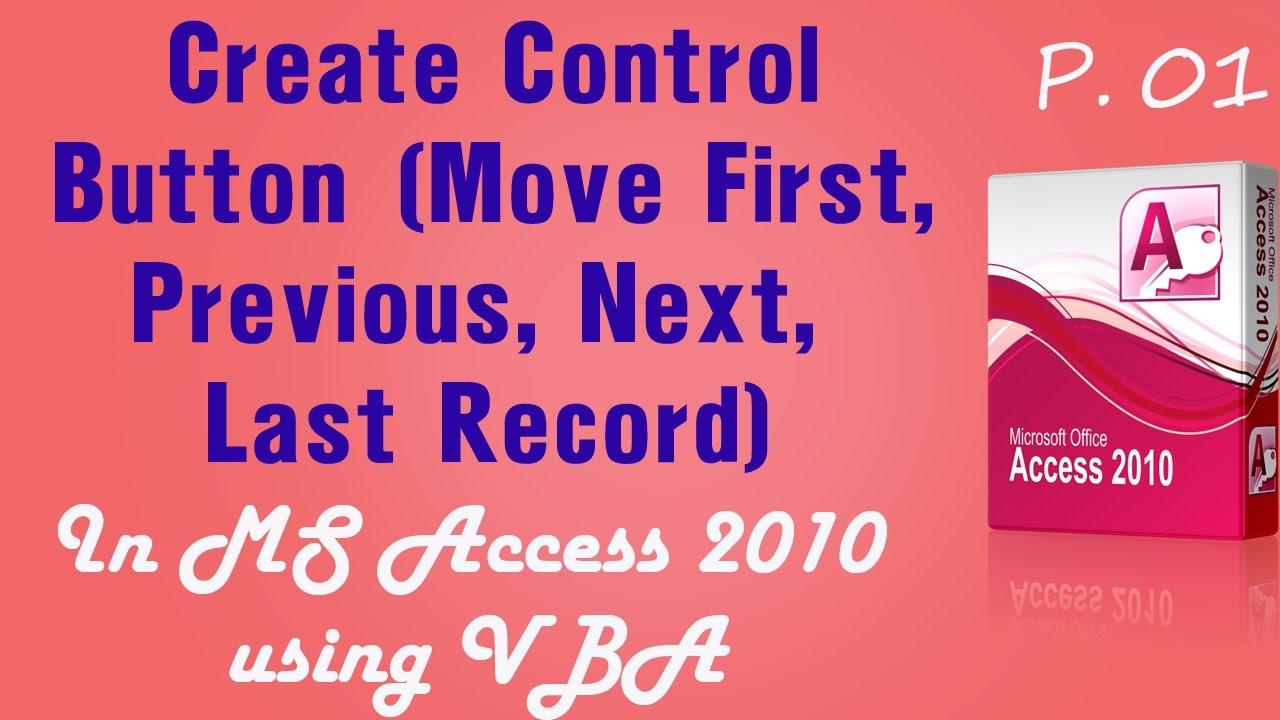MS ACCESS 2010 - Create Control Button Move First, Previous, Next ...