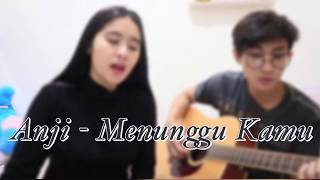 MENUNGGU KAMU ANJI cover by Caru ft Ronald
