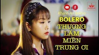 Khánh An Bolero Live: Thương lắm Miền Trung ơi - Nhạc Vàng Bolero bé Khánh An