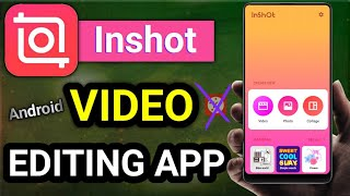 Inshot Best video Editong App for android 2020