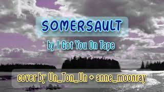 (no.433 upload) Somersault by I Got You On Tape cover by Un_Ton_Un + anne_moonray