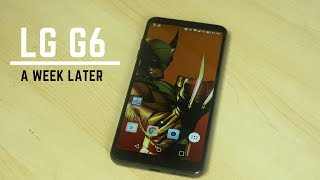 LG G6 - A week Later!