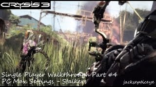 "Crysis 3 PC Single Player Walkthrough - Max Settings - Part 4 ""Stalkers"""