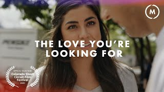 The Love You're Looking For   Short Film