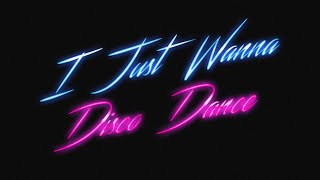 ILUMINIGHTS - I Just Wanna Disco Dance (Official Video)