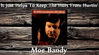 Watch Moe Bandy It Just Helps To Keep The Hurt From Hurtin video