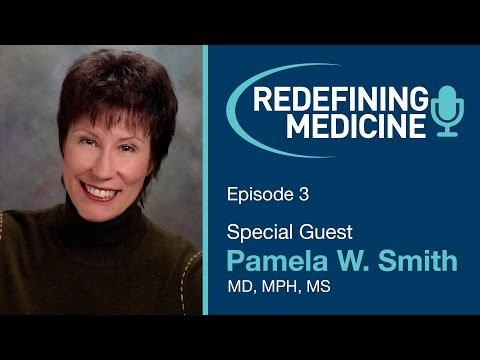 Redefining Medicine with special guest Dr Pamela Smith