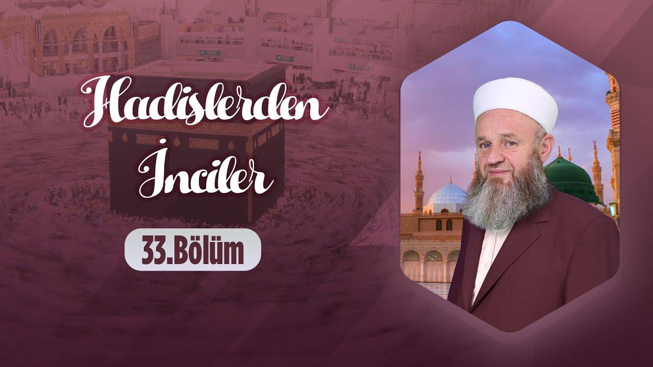 Ali Ulvi UZUNLAR Hocaefendi ile Hadislerden İnciler 33.Bölüm