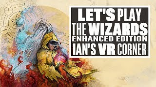 Magic and mischief in The Wizards: Enhanced Edition PSVR gameplay - Ian's VR Corner LIVE