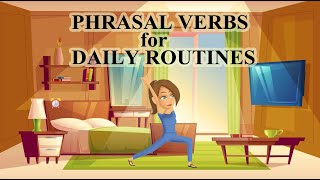 Talking about Daily Routines with Phrasal Verbs