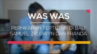 Pernikahan Tertutup di Bali Samuel Zylgwyn dan Franda  - Was Was
