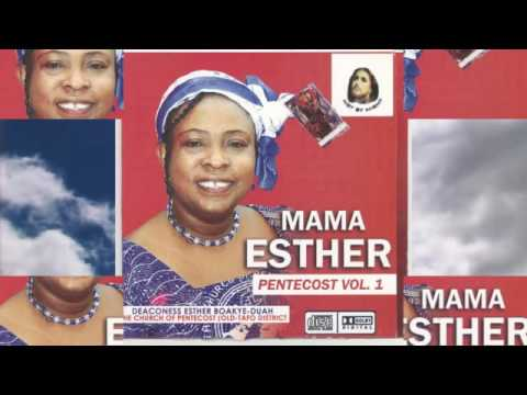 Mama Esther- PENTECOST VOL 1.. Latest Twi Gospel Song  2016
