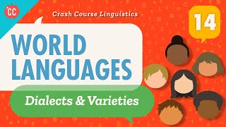 World Languages: Crash Course Linguistics #14