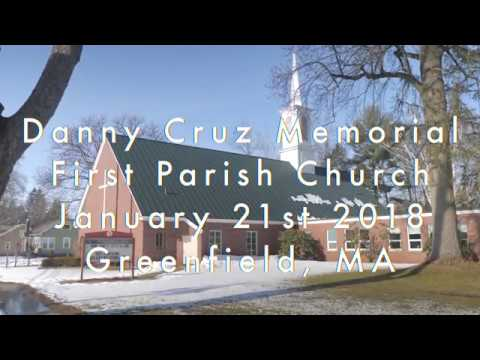 Danny Cruz Memorial Service at First Parish Church Greenfield, MA