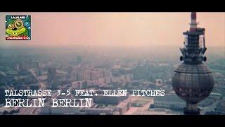 Talstrasse 3-5 feat. Ellen Pitches - Berlin Berlin (Official Video) HD