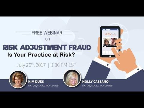 CMS & HHS Risk Adjustment Webinar - Risk Adjustment Fraud! Is Your Practice At Risk For An Audit?