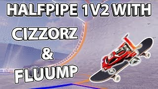 1v2 Challenge with Cizzorz & Fluump | Half Pipe Map in Rocket League!