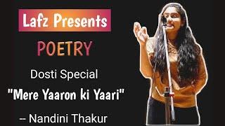 Mere Yaroon Ki Yaari I Nandini Thakur I Lafz I Poetry