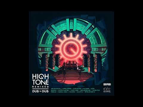 High Tone Remixed - Mahom - Rubadub Anthem remix