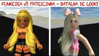 FUNKEIRA VS PATRICINHA: BATTLE OF LOOKS-ROBLOX