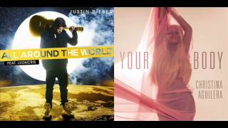 Christina Aguilera VS Justin Bieber - (Your Body vs All Around The World) Remix