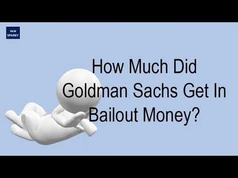 How Much Did Goldman Sachs Get In Bailout Money?