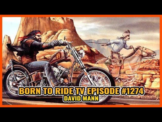 FULL SHOW Born To Ride TV Episode #1274 - David Mann