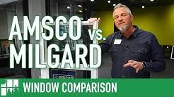 Comparing Amsco and Milgard Windows