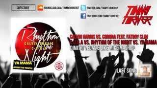Calvin Harris - C.U.B.A vs. Rhythm Of The Night vs. Ya Mama (Dimitri Vegas & Like Mike Mashup