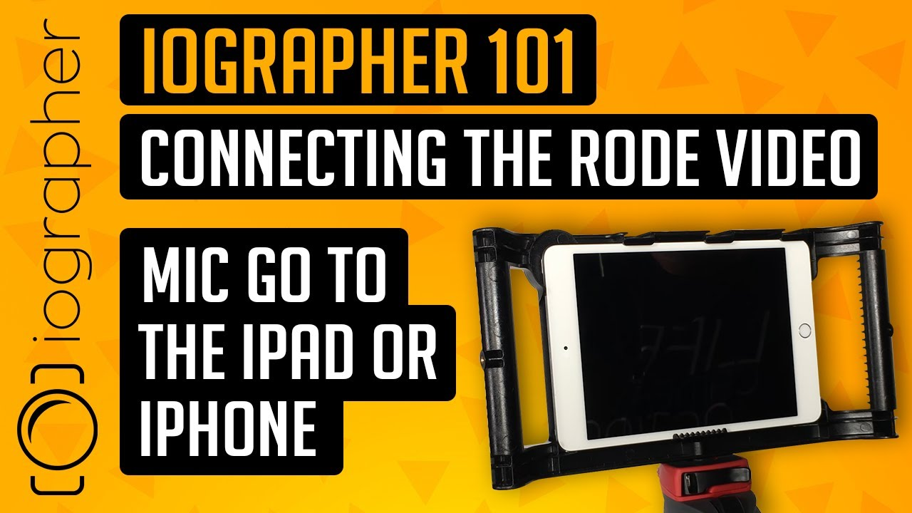 iOgrapher 101 - Connecting the Rode Video Mic GO to the iPad or iPhone