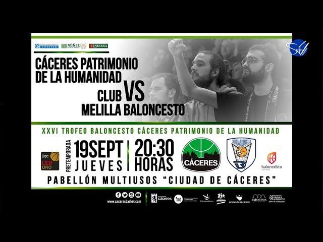 XXVI Trofeo Cáceres Patrimonio de la Humanidad: Cáceres Basket - Club Melilla Baloncesto