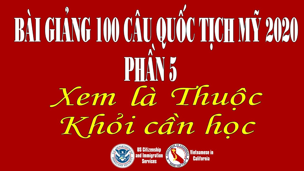Bài giảng 100 Câu quốc tịch Mỹ 2020 Phần 5 | Nguoi Viet Cali