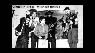 Generación Perdida - Mi canción preferida