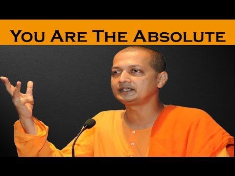 🕉😀 You Are Already The Absolute - Swami Sarvapriyananda