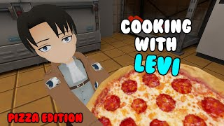 Cooking with Levi (Pizza Edition) (AOT VR)