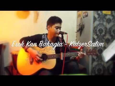 esok kan bahagia (cover) -  KidzerSalim