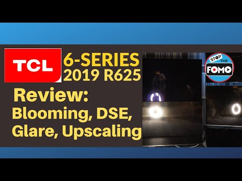 2019 TCL 6 Series Review: glare, upscaling, blooming, DSE test (R625)