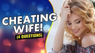 🔴 4 Questions To Ask Your Cheating Wife