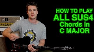 How to Play: All the SUS4 Chords in C Major