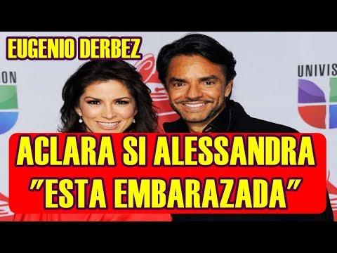 EUGENIO DERBEZ rompe el silencio y ACLARA SI ALESSANDRA ROSALDO esta EMBARAZADA