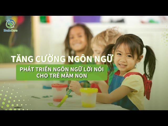 Phát Triển Ngôn Ngữ Lời Nói Cho Trẻ Ở Trường Mầm Non    Tăng Cường Ngôn Ngữ Lời Nói Cho Trẻ Mầm Non