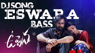 Eswara dj song BASS Remix by (DJ SAI NAYAK)#uppena
