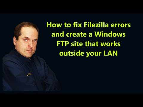 How to fix Filezilla errors and create a Windows FTP site that works outside your LAN