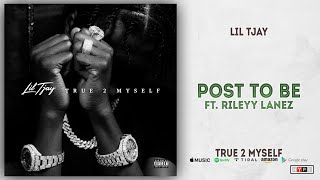 Lil Tjay - Post To Be Ft. Rileyy Lanez (True 2 Myself)