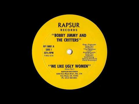 We Like Ugly Women - Bobby Jimmy And The Critters