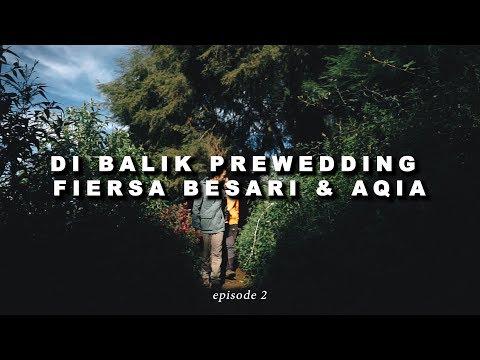 Episode Kedua Di Balik Prewedding  Fiersa Besari & Aqia Nurfadla