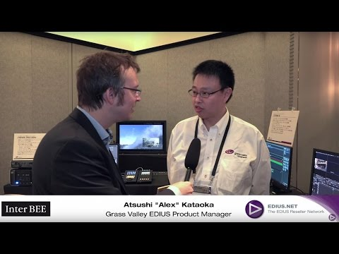 EDIUS 8.3 - Report from InterBEE 2016, Interview with Product Manager